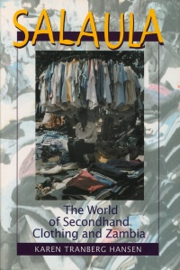Salaula The World of Secondhand Clothing and Zambia